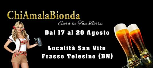 """Festa della Birra """"ChiAmalaBionda"""" a Collina di San Vito - Frasso Telesino"""