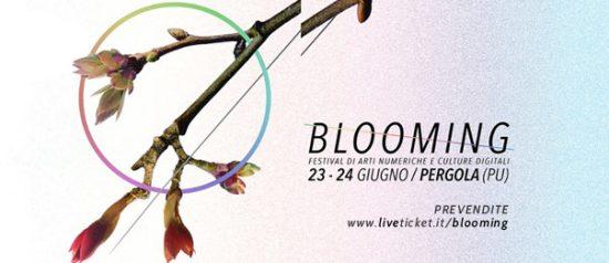 BLOOMING Festival Arti numeriche e culture digitali a Pergola