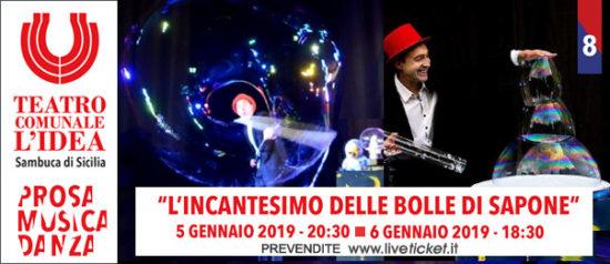 L'Incantesimo delle bolle di sapone al Teatro L'Idea a Sambuca di Sicilia