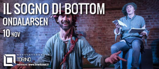 Il sogno di Bottom al Q77 di Torino