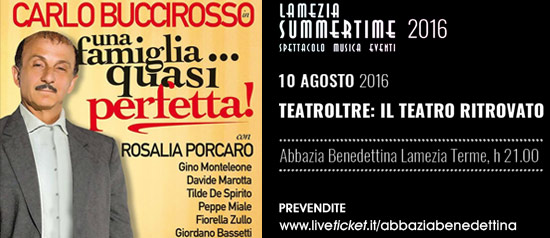 """Carlo Buccirosso """"Una famiglia...quasi perfetta!"""" all'Abbazia Benedettina di Lamezia Terme"""