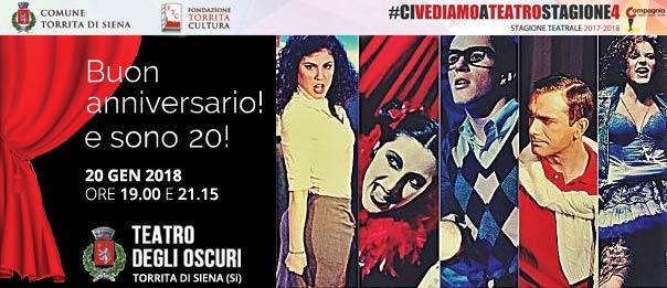 Buon anniversario! e sono 20! al Teatro degli Oscuri di Torrita di Siena