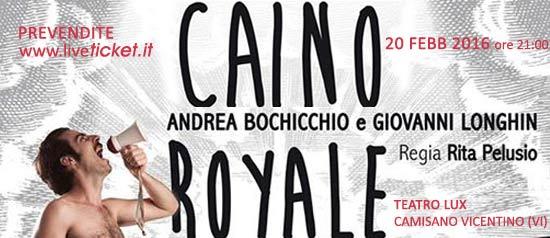 """Andrea Bochicchio e Giovanni Longhin """"Caino Royale"""" al Teatro Lux di Camisano Vicentino"""