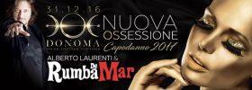 """Capodanno 2017 """"Nuova Ossessione"""" al Donoma di Civitanova Marche"""