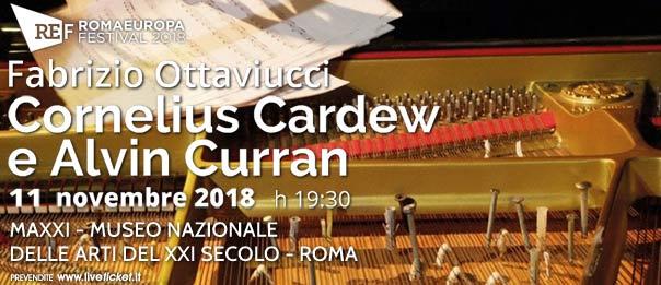 """Romaeuropa Festival 2018 - Fabrizio Ottaviucci """"Cornelius Cardew e Alvin Curran"""" al Maxxi Museo Arti XXI Secolo a Roma"""