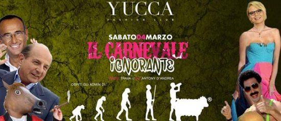 Il Carnevale Ignorante con Sesso Droga e Pastorizia a Yucca Fashion Club di Rescaldina