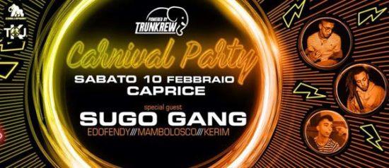 Carnival party w/ Sugo gang al Caprice Disco di Piacenza
