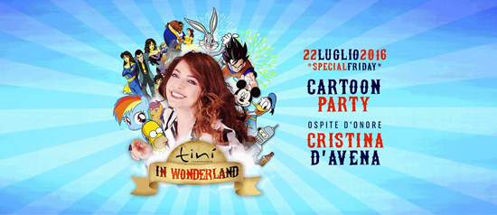 "Tinì in Wonderland ""Cartoon Party con Cristina D'Avena"" al Tinì Soundgarden di Cecina"