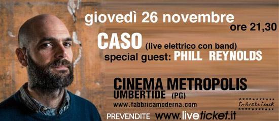CASO + Phill Reynolds al Metropolis di Umbertide
