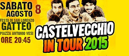 Castelvecchio in Tour 2015 a Gatteo