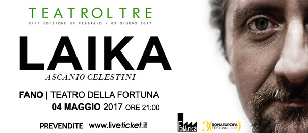"""Ascanio Celestini """"Laika"""" al Teatro Della Fortuna a Fano"""