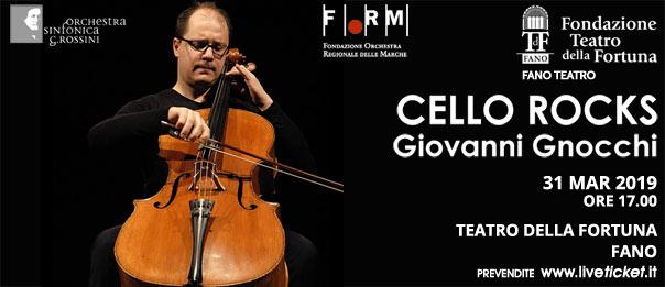 Cello rocks - Giovanni Gnocchi al Teatro della Fortuna a Fano