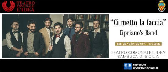 """Cipriano's Band """"Ci metto la faccia"""" al Teatro L'Idea a Sambuca di Sicilia"""