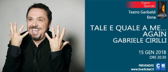 "Gabriele Cirilli ""#TaleEqualeAme…Again"" al Teatro Garibaldi di Enna"
