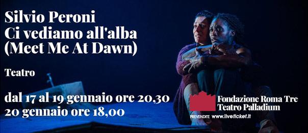 Ci vediamo all'alba al Teatro Palladium a Roma