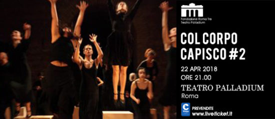 """Aprile in danza """"Col corpo capisco #2"""" al Teatro Palladium a Roma"""