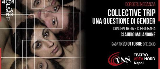 Collective Trip: una questione di gender al Teatro Area Nord di Napoli