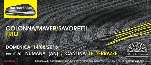 """Tracciati Sonori """"Colonna/Maver/Savoretti Trio"""" alla Cantina Le Terrazze di Numana"""