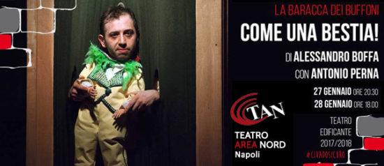 Come una bestia! al Teatro Area Nord di Napoli