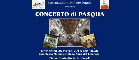 Concerto di Pasqua 2018 al Complesso Monumentale di Sant'Anna dei Lombardi a Napoli