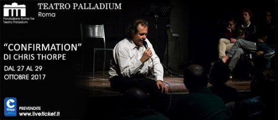 """Confirmation"" di Chris Thorpe al Teatro Palladium a Roma"