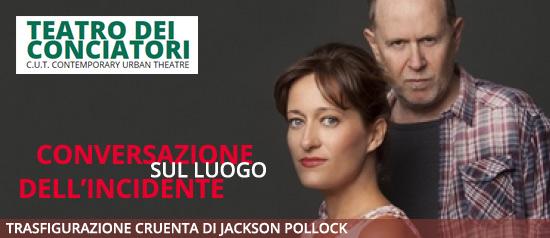 """""""Conversazione sul luogo dell'incidente"""" al Teatro dei Conciatori di Roma"""
