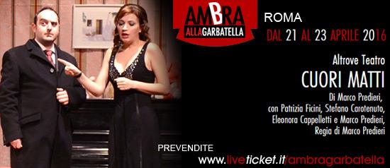 Cuori Matti al Teatro Ambra alla Garbatella di Roma