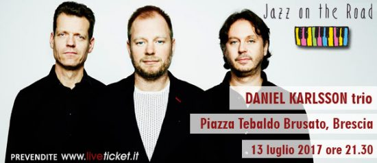 "Festival JOTR 2017 ""Daniel Karlsson trio"" a Brescia"