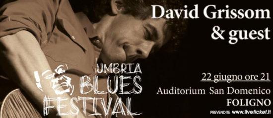 Umbriablues Festival - David Grissom & guest all'Auditorium San Domenico di Foligno