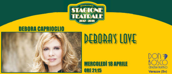 "Debora Caprioglio ""Debora's love"" al Teatro Don Bosco di Varazze"