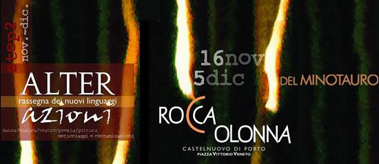 """ALTERazioni 2012 """"del Minotauro"""" alla Fortezza Medievale di Rocca Colonna"""