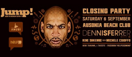 Closing party with Dennis Ferrer @Ausonia Beach Club di Trieste
