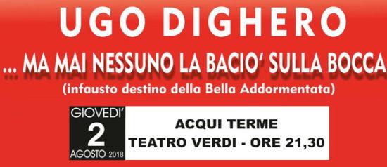 """Ugo Dighero """"Ma mai nessuno la baciò sulla bocca"""" al Teatro all'aperto """"Giuseppe Verdi"""" ad Acqui Terme"""