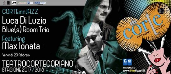 CorTeINNJazz - Luca Di Luzio Blues Room Trio ft. Max Ionata al Teatro CorTe di Coriano