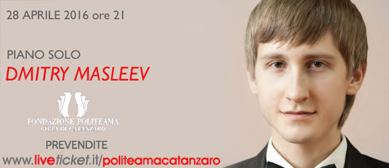 "Dmitry Masleev ""Paino Solo"" al Teatro Politeama di Catanzaro"