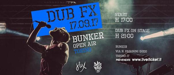 Dub Fx - Bunker Open Air al Bunker di Torino