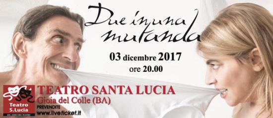 Due in una mutanda al Teatro Santa Lucia di Gioia del Colle