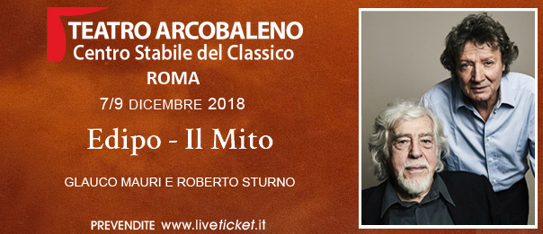 """Glauco Mauri e Roberto Sturno """"Edipo - Il mito"""" al Teatro Arcobaleno a Roma"""