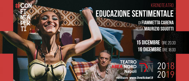 Educazione Sentimentale al Teatro Area Nord di Napoli