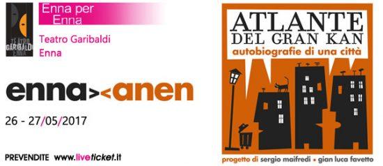 """""""Atlante del Gran Kan - Autobiografie di una città"""" Enna Anen al Teatro Garibaldi di Enna"""