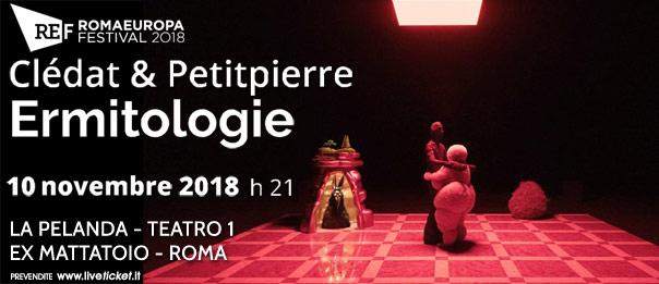 "Romaeuropa Festival 2018 - Clédat & Petitpierre ""Ermitologie"" a La Pelanda a Roma"