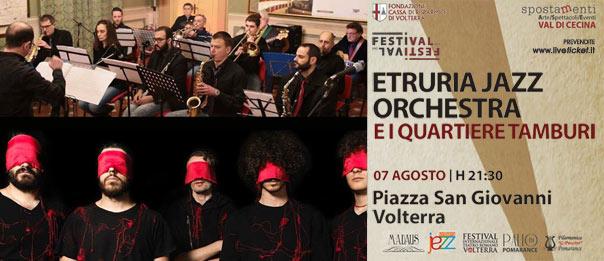 Etruria Jazz Orchestra & Quartiere Tamburi alla Piazza San Giovanni Volterra
