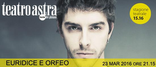 """""""Euridice e Orfeo"""" al Teatro Astra di Bellaria Igea Marina"""
