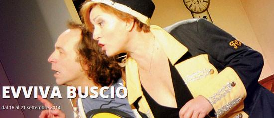 """""""Evviva Busciò"""" al Teatro dei Conciatori di Roma"""