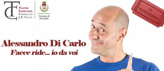 """Alessandro Di Carlo """"Facce ride... Io da voi"""" al Teatro Comunale J.P. Velly di Formello"""