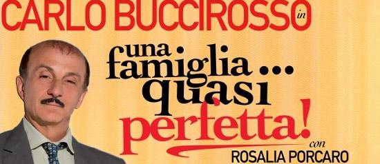 """Carlo Buccirosso """"Una famiglia quasi perfetta"""""""