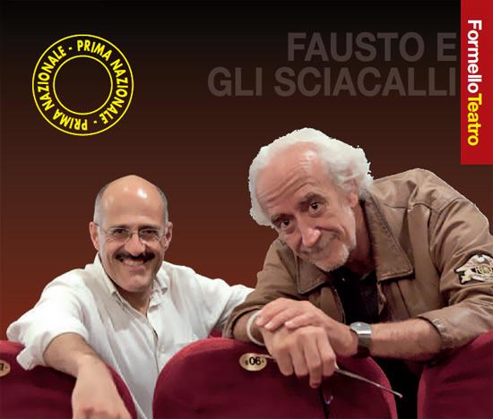 """""""Fausto e gli sciacalli"""" al Teatro Comunale di Formello"""