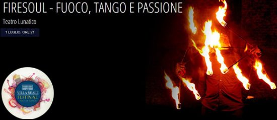 """""""L'arte della meraviglia"""" Firesoul - Fuoco, tango e passione al Villa Reale Festival di Capannori"""