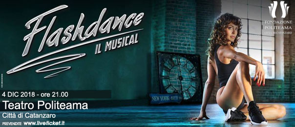 Flashdance - Il musical al Teatro Politeama di Catanzaro