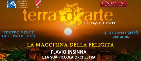 """Flavio Insinna """"La macchina della felicità"""" a Terra d'Arte estate 2016 al Teatro Verde di Termoli"""